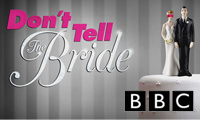 As seen on Don't Tell the Bride on BBC Three Television